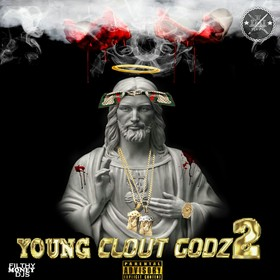 Young Clout Godz 2 Filthy Money Mixtapes front cover