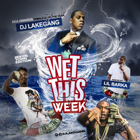 Wet This Week Vol. 4 (Deentown Edition) DJ LakeGang front cover