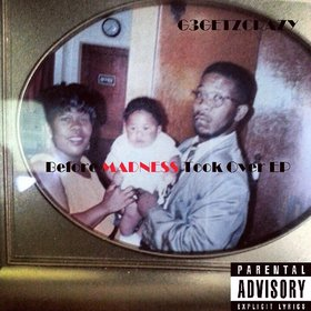 Before Madness Took Over EP G3GETZCRAZY front cover