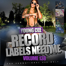 Dj Young Cee- Record Labels Need Me Vol 138 Dj Young Cee front cover