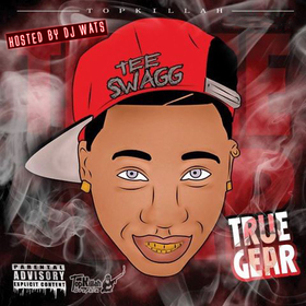 TeeSwagg - True Gear @TeeSwagg12 DJ Wats front cover