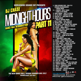 Worldwide Soundz Ent Presents - DJ Chase Midnight Hours Pt 11: Dance Hall Resurrection DJ Chase front cover