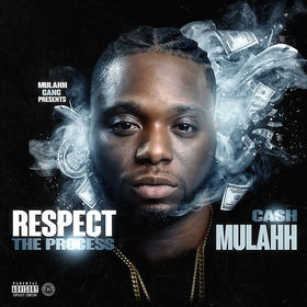 Cash Mulahh - Respect The Process DJ DERRICK GEETER front cover