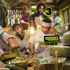Trap & Grow Rich 3 (Hosted by Extra Gram Ken) TezHoodrich front cover