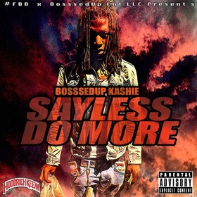 Sayless Do More BosssedUp Kashie  front cover