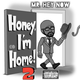 Honey I'm Home 2 Mr Hey Now front cover