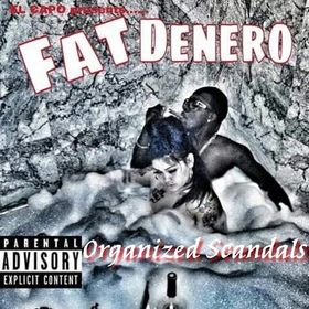 ORGANIZED SCANDALS Fat Denero front cover