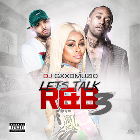 Let's Talk R&B 3 DJ Gxxd Muzic front cover