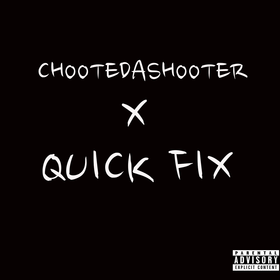 Quick Fix ChooteDaShooter front cover