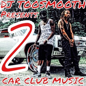 Car Club Music 2 DJ TooSmooth front cover