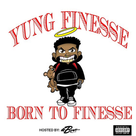 Born To Finesse Yung Finesse front cover