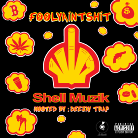 Fooly Aint Shit - Shell Muzik Deejaytrap front cover