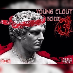 Young Clout Godz 3 Filthy Money Mixtapes front cover