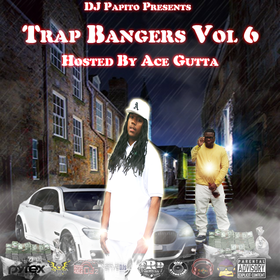 Trap Bangers Vol 6 DJ Papito front cover