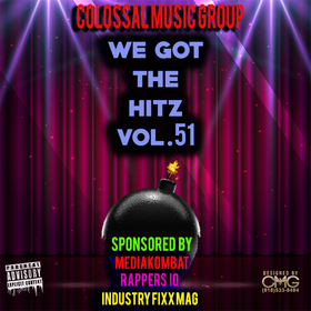 We Got The Hitz Vol.51 Presented By CMG Colossal Music Group front cover