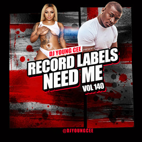 Dj Young Cee- Record Labels Need Me Vol 140 Dj Young Cee front cover