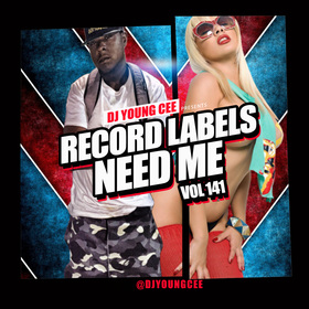 Dj Young Cee- Record Labels Need Me Vol 141 Dj Young Cee front cover