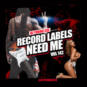 Dj Young Cee- Record Labels Need Me Vol 142 Dj Young Cee front cover