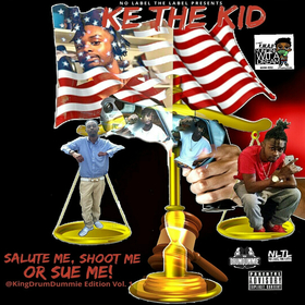 Ke The Kid - Salute Me, Shoot Me, Or Sue Me (DrumDummie Edition Vol.1) TyyBoomin front cover