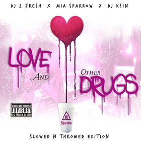 Love And Other Drugs (Slowed N Throwed Remix) Mia Sparrow front cover