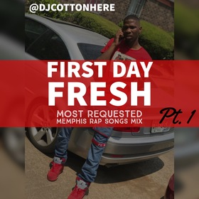 First Day Fresh Vol. 1 (Most Requested Memphis Rap Songs) DJ Cotton Here front cover