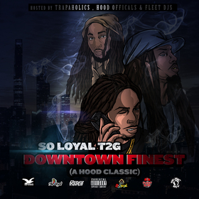 Downtown Finest (A Hood Classic) So Loyal T2G front cover