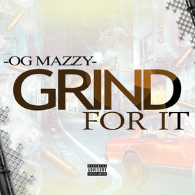 Grind For It THE REAL OG MAZZY front cover