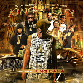 King Of The City (Hosted King Bama) DJ Dynamite front cover