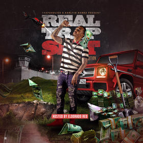 Real Trap Sh!t: #ElChapoRadoHomeEdition Trap-A-Holics front cover