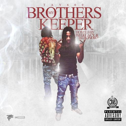 Tay600 My Brothers Keeper Spinrilla