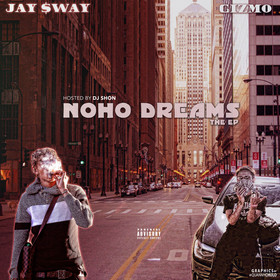 Noho Dreams The EP Jay $way & Gizmo front cover