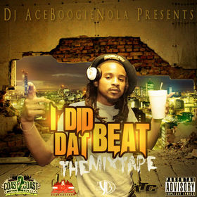 I Did Dat Beat: The Mixape DJ AceBoogieNola front cover