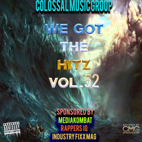 We Got The Hitz Vol.52 Presented By CMG Colossal Music Group front cover