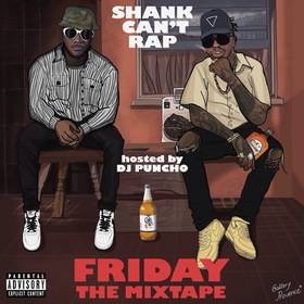 Friday The Mixtape Shank Can't Rap front cover