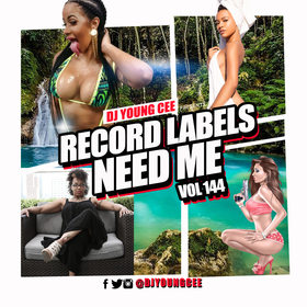 Dj Young Cee- Record Labels Need Me Vol 144 Dj Young Cee front cover