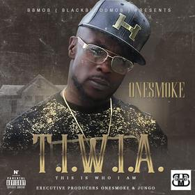 Black Blood Mob Presents ONESMOKE T.I.W.I.A. (This Is Who I Am) CHILL iGRIND WILL front cover