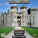 We Got The Hitz Vol.53 Presented By CMG Colossal Music Group front cover