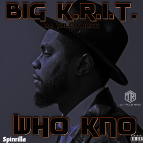 Big K.R.I.T. - Who Kno DJ Tally Ragg front cover
