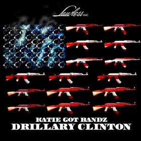 Drillary Clinton Katie Got Bandz front cover