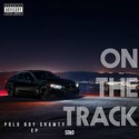 On The Track Ep by Polo Boy Shawty