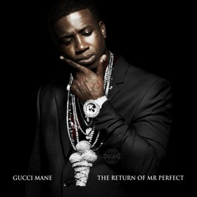 The Return Of Mr. Perfect Gucci Mane front cover