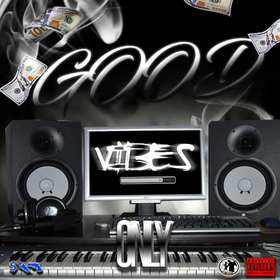 Good Vibes Only Dj Hustle Man front cover
