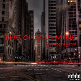 The City Is Mine Dj Digital Dope front cover