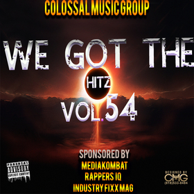 We Got The Hitz Vol.54 Presented By CMG Colossal Music Group front cover