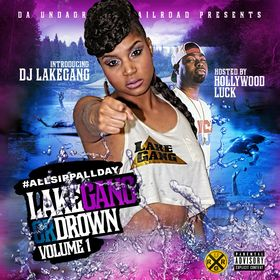 LakeGang Or Drown Vol 1 DJ LakeGang front cover