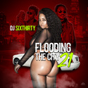 Flooding The City 21 by DJ SixThirty