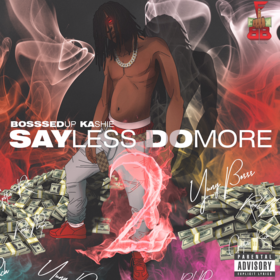 Sayless , Do More 2 BosssedUp Kashie  front cover
