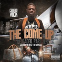 The Come Up (Reloaded Part 2) by CeleboVick