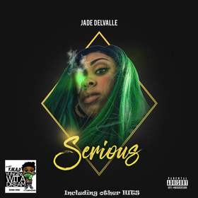 Jade DelValle - Serious Hits TyyBoomin front cover