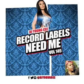 Dj Young Cee- Record Labels Need Me Vol 149 Dj Young Cee front cover